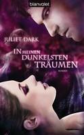 Juliet Dark: In meinen dunkelsten Träumen ★★★★