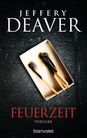 Jeffery Deaver: Feuerzeit ★★★★