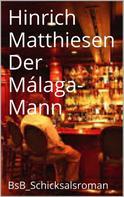 Hinrich Matthiesen: Der Málaga-Mann