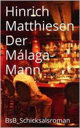 Der Málaga-Mann - BsB_Schicksalsroman