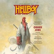 Hellboy: Odder Jobs (Unabridged)