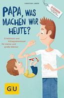 """Christian Linker: """"Papa, was machen wir heute?"""" ★"""