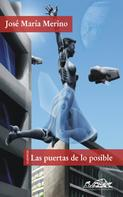 José María Merino: Las puertas de lo posible