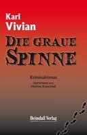 Karl Vivian: Die graue Spinne