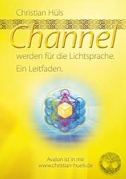 Channel werden für Gott selber - Ein Leitfaden