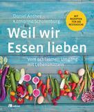 Daniel Anthes: Weil wir Essen lieben