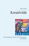 Egon Kayser: Kreativität