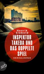 Inspektor Takeda und das doppelte Spiel - Kriminalroman