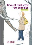 Christel Guczka: Tico, el traductor de animales