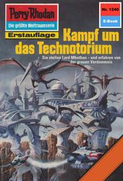"Perry Rhodan 1240: Kampf um das Technotorium - Perry Rhodan-Zyklus ""Chronofossilien - Vironauten"""