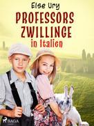 Else Ury: Professors Zwillinge in Italien