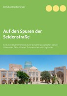 Rosita Breitwieser: Auf den Spuren der Seidenstraße ★★