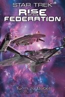 Christopher L. Bennett: Star Trek - Rise of the Federation 2: Turm zu Babel ★★★★