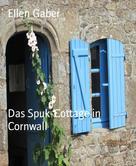 Ellen Gaber: Das Spuk-Cottage in Cornwall ★★