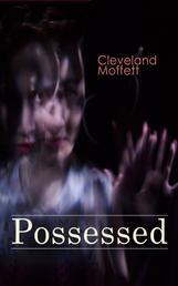 Possessed - Supernatural Novel Based on True Events