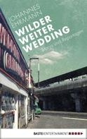 Johannes Ehrmann: Wilder, weiter, Wedding ★