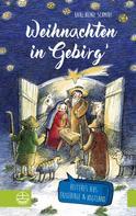 Karl-Heinz Schmidt: Weihnachten in Gebirg'