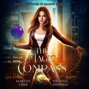 The Magic Compass - The Adventures of Maggie Parker, Book 1 (Unabridged)