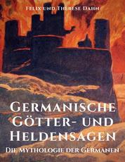 Germanische Götter- und Heldensagen - Die Mythologie der Germanen
