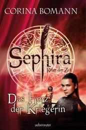 Sephira Ritter der Zeit - Das Herz der Kriegerin