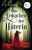 E. S. Schmidt: Das Erwachen der Hüterin - Die Chroniken der Wälder: Band 1 ★★★★