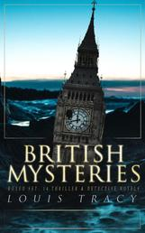 BRITISH MYSTERIES Boxed Set: 14 Thriller & Detective Novels - The Postmaster's Daughter, What Would You Have Done?, The Albert Gate Mystery, The Stowmarket Mystery, The Bartlett Mystery, The Late Tenant…