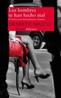 Ernesto Mallo: Los hombres te han hecho mal