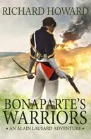 Richard Howard: Bonaparte's Warriors