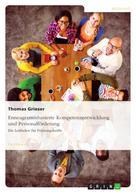 Thomas Grieser: Enneagrammbasierte Kompetenzentwicklung und Personalförderung. Ein Leitfaden für Führungskräfte