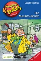 Ursel Scheffler: Kommissar Kugelblitz 21. Die Moskito-Bande ★★★★★
