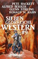 Alfred Bekker: Sieben glorreiche Western #9