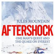 Aftershock - One man's quest and the quake on Everest (Unabridged)