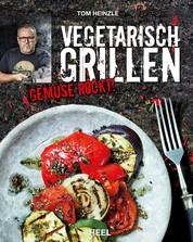 Vegetarisch grillen - Gemüse rockt!