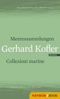 Gerhard Kofler: Meeressammlungen/Collezioni marine