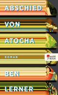 Ben Lerner: Abschied von Atocha ★★★★