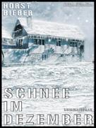 Horst Bieber: Schnee im Dezember ★★★★