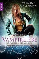 Yasmine Galenorn: Schwestern des Mondes: Vampirliebe ★★★★★