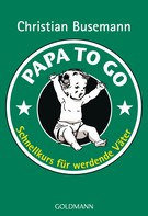 Christian Busemann: Papa To Go ★★★★★