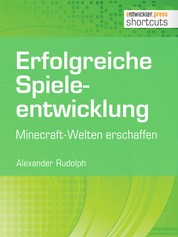 Erfolgreiche Spieleentwicklung - Minecraft-Welten erschaffen