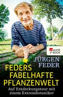 Jürgen Feder: Feders fabelhafte Pflanzenwelt ★★★