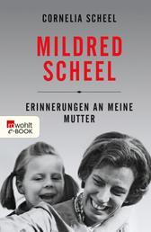 Mildred Scheel - Erinnerungen an meine Mutter