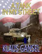 Klaus Gansel: A Tank in my Street