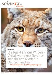 Die Rückkehr der Wilden - Verschwundene Tierarten siedeln sich wieder in Deutschland an