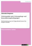 Alexander Bergmann: Lebensqualität unter Schrumpfungs- und Konsolidierungsbedingungen