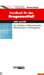 Handbuch für den Drogennotfall - Das Wichtgste zu Gefahrenpotentialen, Überdosierungen und Abhängigkeiten