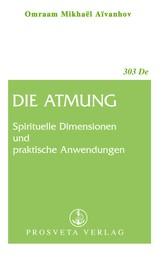 Die Atmung - Spirituelle Dimensionen und praktische Anwendungen