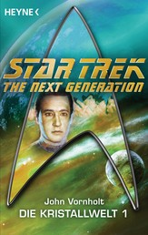 Star Trek - The Next Generation: Kristallwelt 1 - Roman