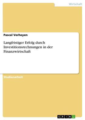 Langfristiger Erfolg durch Investitionsrechnungen in der Finanzwirtschaft