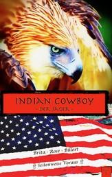 Indian Cowboy - Der Jäger