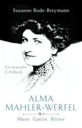 Alma Mahler-Werfel - Muse, Gattin, Witwe